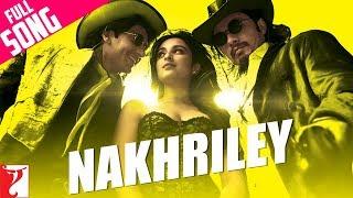 Nakhriley - Full Song | Kill Dil | Ranveer Singh | Ali Zafar | Parineeti Chopra | Shankar-Ehsaan-Loy
