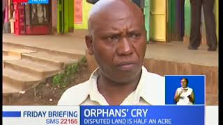 Orphans' Cry: Children home on verge of losing land,the disputed land is half an acre