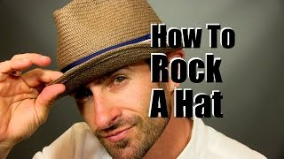 How To Rock A Cool Mens Hat | Hat Wearing Advice And Tips