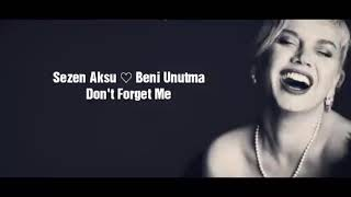 Beni Unutma by Sezen Aksu (English subtitles)