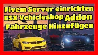Fivem Server einrichten #42 // Addon Fahrzeuge zum ESX Autohändler Hinzufügen.