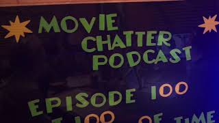 Top 25 Best Movies list from Movie Chatter Podcast episode 100