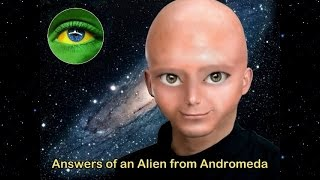 43 - ANSWERS OF AN ALIEN FROM ANDROMEDA