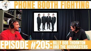 Billy Bob Thornton and The Boxmasters | Phone Booth Fighting Episode #205