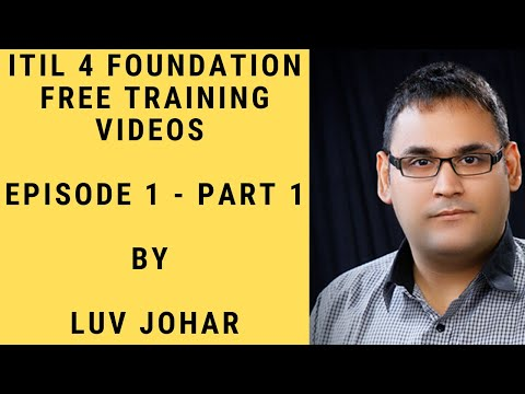ITIL 4 foundation free training videos episode 1 part 1 - Free ITIL 4 Foundation Training Videos