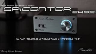 Was a Time (Tribal Mix) Epicenter Bass