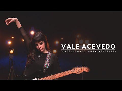 Vale Acevedo video Preguntame  - CMTV Acústico 2021