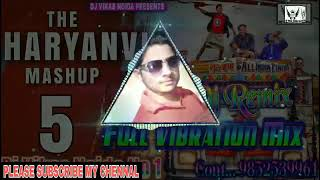 the haryanvi mashup 5 songs haryanavi 2017 dj bass vibration