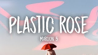 Maroon 5 - Plastic Rose (Lyrics)