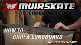How To: Grip a Longboard | MuirSkate Longboard Shop