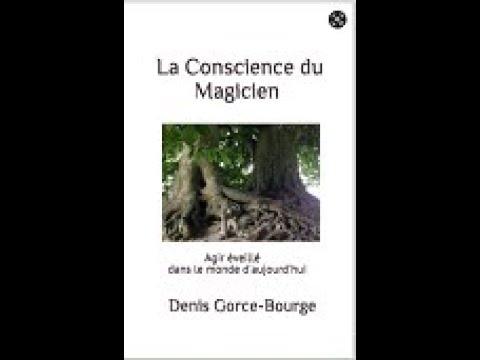 La Conscience du Magicien - Agir éveillé dans le monde d'aujourd'hui