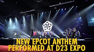 New Epcot Anthem, Performed at D23 Convention
