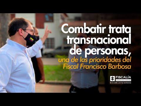 Fiscal Francisco Barbosa combatirá trata transnacional de personas