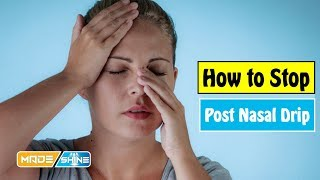 How To Stop Post Nasal Drip With Home Remedies