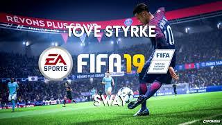 Tove Styrke   Sway (FIFA 19 Soundtrack)