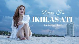 Download lagu Dara Fu Ikhlas Ati Mp3