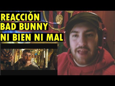 Ni Bien Ni Mal - Bad Bunny ( Video Oficial )(REACCIÓN)