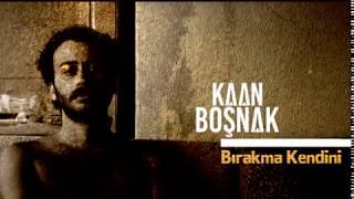 "Video thumbnail of ""Kaan Boşnak - Bırakma Kendini"""