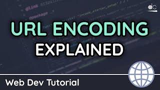 What is URL Encoding? - URL Encode/Decode Explained - Web Development Tutorial