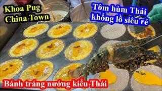 Tôm Hùm, Bánh Tráng Nướng Kiểu Thái - Khoa Pug Liều Mạng Vào China Town - Food Tour Thailand 2020