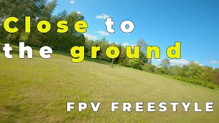 Close To The Ground | FPV FREESTYLE