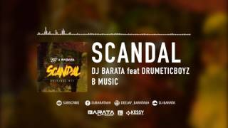 Dj Barata feat Drumeticboyz   - Scandal  (Official Music Video)