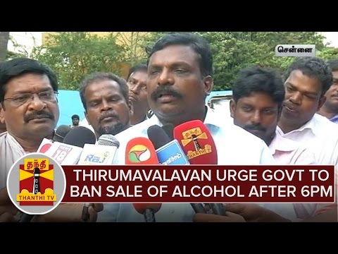 Thol-Thirumavalavan-Urge-TN-Govt-To-Ban-Sale-Of-Alcohol-After-6PM--Thanthi-TV