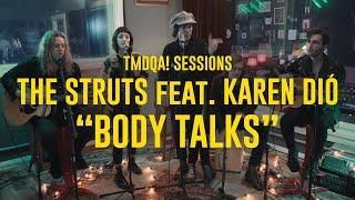 """The Struts Feat. Karen Dió    """"Body Talks""""   TMDQA! Sessions"""