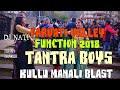 PARVATI VALLEY Function 2018 || KULLU MANALI Dj BlasT || Tantra 4 || Dj roks ||