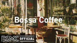 Bossa Coffee: Bossa Nova & Jazz Music: Background Music with Coffee Shop Music Ambience