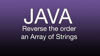 Java made Simple: Reverse a String Array Tutorial