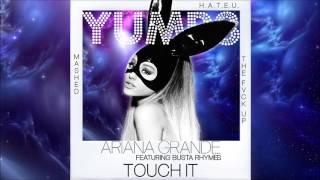 Touch it x2  x H.A.T.E.U. | Ariana Grande x Busta Rhymes