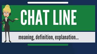 What is CHAT LINE? What does CHAT LINE mean? CHAT LINE meaning, definition & explanation