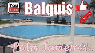 Balquis, Palm Jumeirah | Exploring UAE