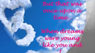 Once Upon A Time by Dan Hill with Lyrics