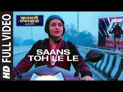 Saans Toh Le Le | Khandaani Shafakhana | Sonakshi