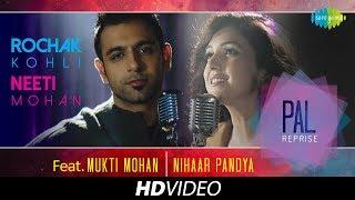 Pal Reprise | Rochak Kohli & Neeti Mohan | HD Video Song