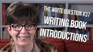 The Write Question #37: How do I write a book introduction?