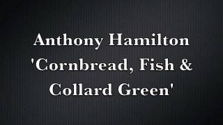 Anthony Hamilton - Cornbread, Fish & Collard Green