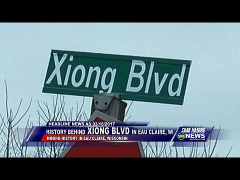 SUAB HMONG NEWS:  History behind XIONG BLVD in Eau Claire, Wisconsin