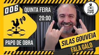 PAPO DE OBRA #006   SILAS GOUVEIA - FALAGALO
