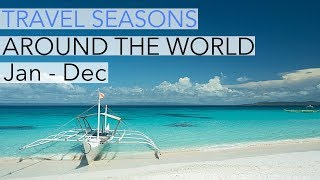 Best travel destinations 2021: When to travel where in the world - A month by month travel guide!
