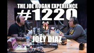 Joe Rogan Experience #1220 - Joey Diaz