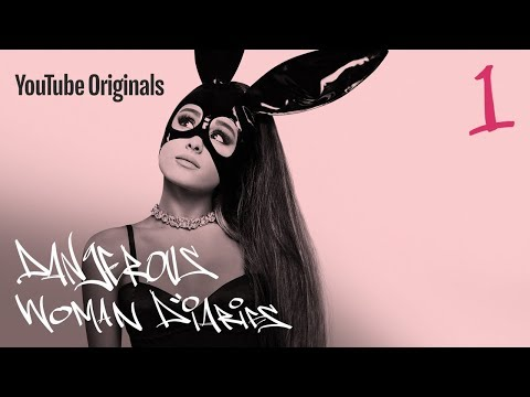 Dangerous Woman Diaries Ep1 - the light is coming