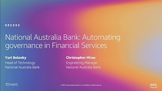 AWS re:Invent 2019: National Australia Bank: Automating governance in Financial Services (SEC352)