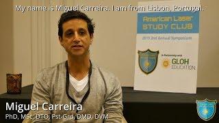 Miguel Carreira, PhD, MSc, DTO, Pst-Grd, DMD, DVM - Testimonial