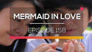 Mermaid In Love    Episode 158