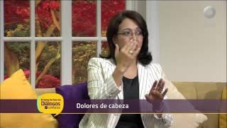 Diálogos en confianza (Salud) - Dolores de cabeza