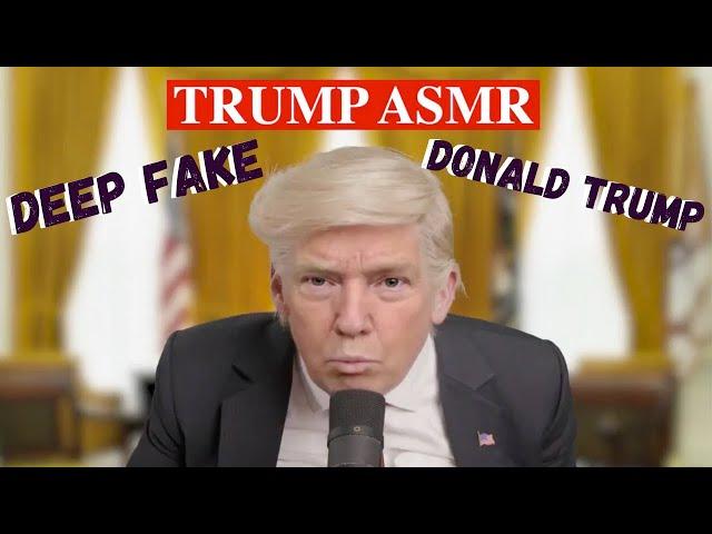 ASMR Trump!