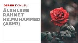 Hasan Yenidere - Âlemlere Rahmet Hz. Muhammed (A.S.M.)